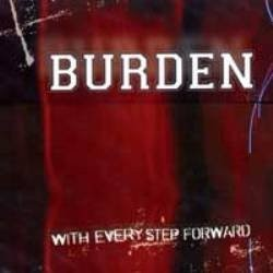 Burden - With Every Step...