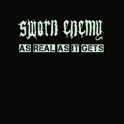 Sworn Enemy - As Real As It...